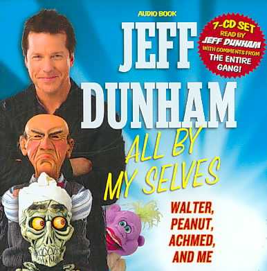 JEFF DUNHAM:ALL BY MY SELVES BY DUNHAM,JEFF (CD)