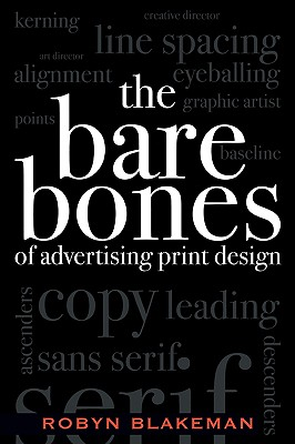 the Bare Bones Of Advertising Print Design By Blakeman, Robyn